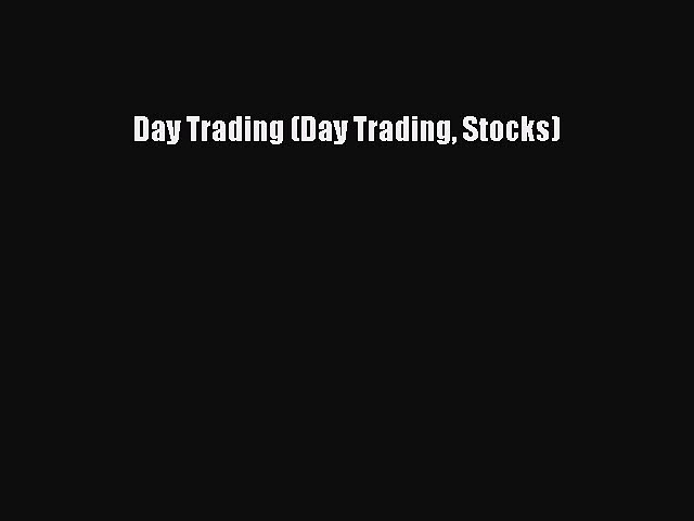 Read Book Day Trading (Day Trading Stocks) ebook textbooks