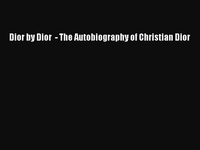 PDF Dior by Dior  – The Autobiography of Christian Dior Free Books