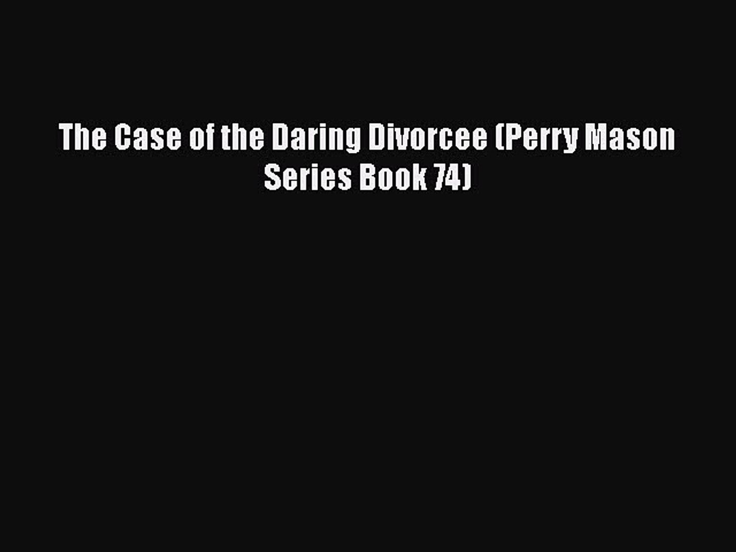 Read The Case of the Daring Divorcee (Perry Mason Series Book 74) Ebook Online