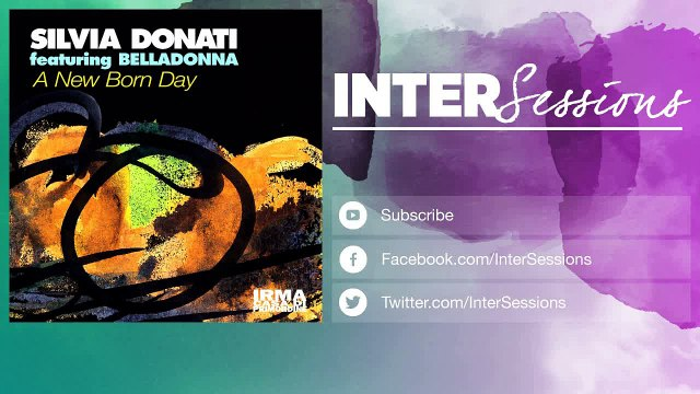 Silvia Donati - A New Born Day - Belladonna Deep Remix - feat. Belladonna