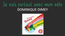 Dominique Dimey - J'vais partout avec mon vélo - chanson pour enfants