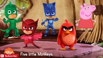 Five little monkeys jumping on the bed nursery song  Peppa pig Pj masks saves her of red angry birds