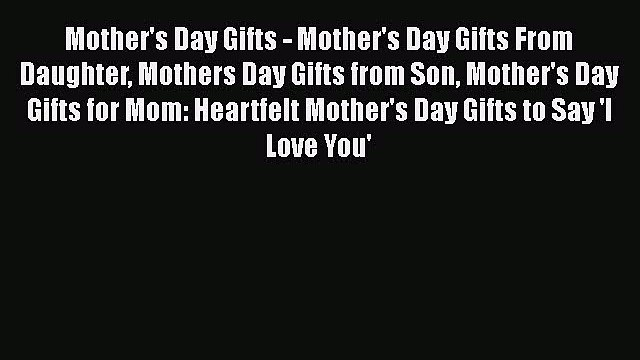 Download Mother's Day Gifts - Mother's Day Gifts From Daughter Mothers Day Gifts from Son Mother's