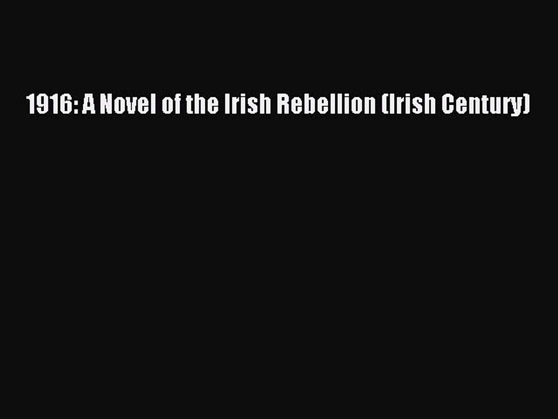 Read 1916: A Novel of the Irish Rebellion (Irish Century) PDF Free