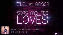 BILEL feat. Anissa - Sors-Moi Tes Loves