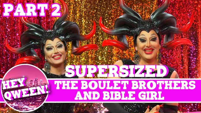 Bible Girl & The Boulet Brothers on Hey Qween! SUPERSIZED with Jonny McGovern! PART 2