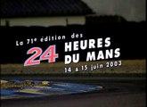 24 Heures du Mans 2003 - Résumé VF [1/2]