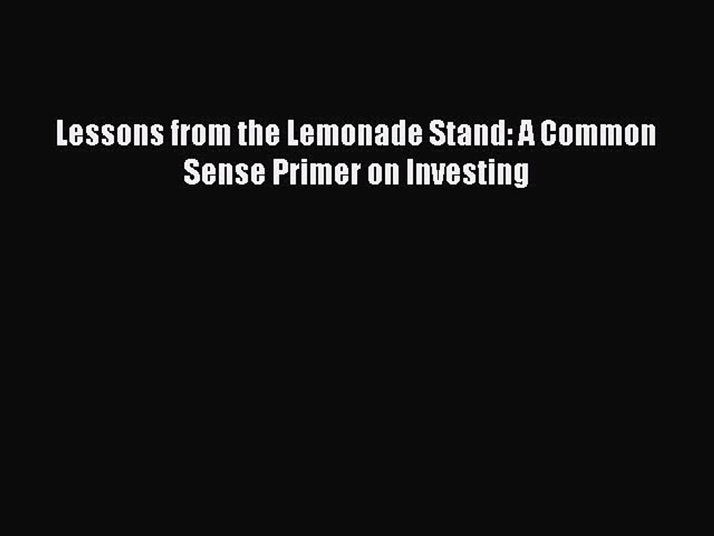 [PDF] Lessons from the Lemonade Stand: A Common Sense Primer on Investing  [Read] Full Ebook