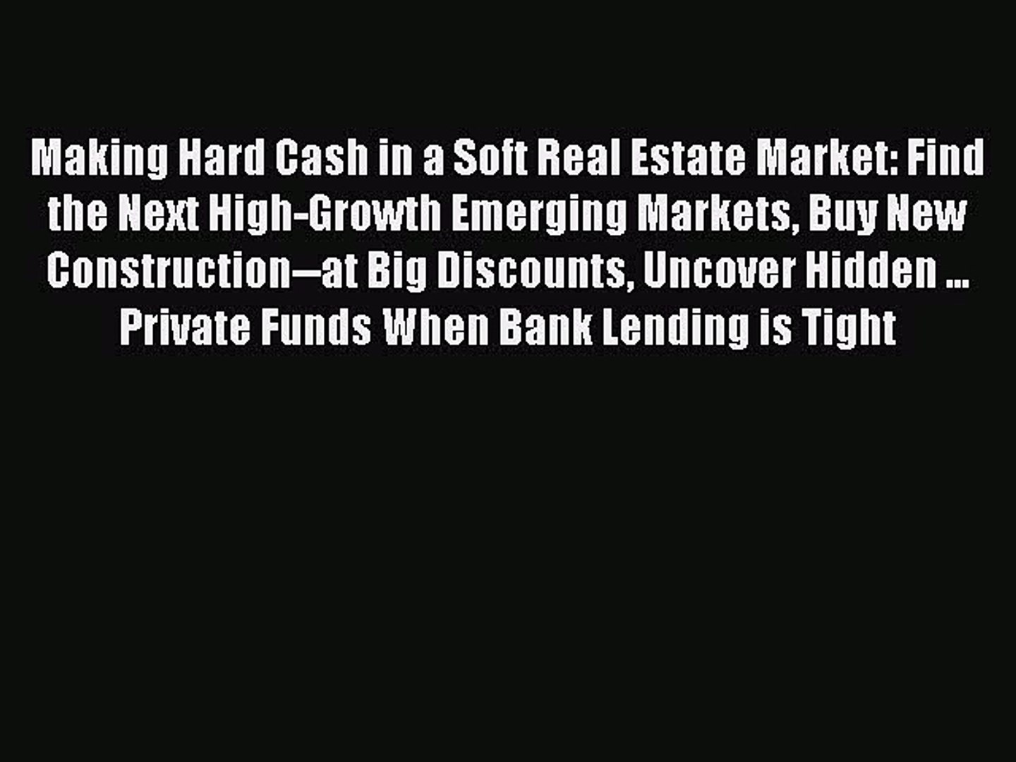 READbookMaking Hard Cash in a Soft Real Estate Market: Find the Next High-Growth Emerging Markets
