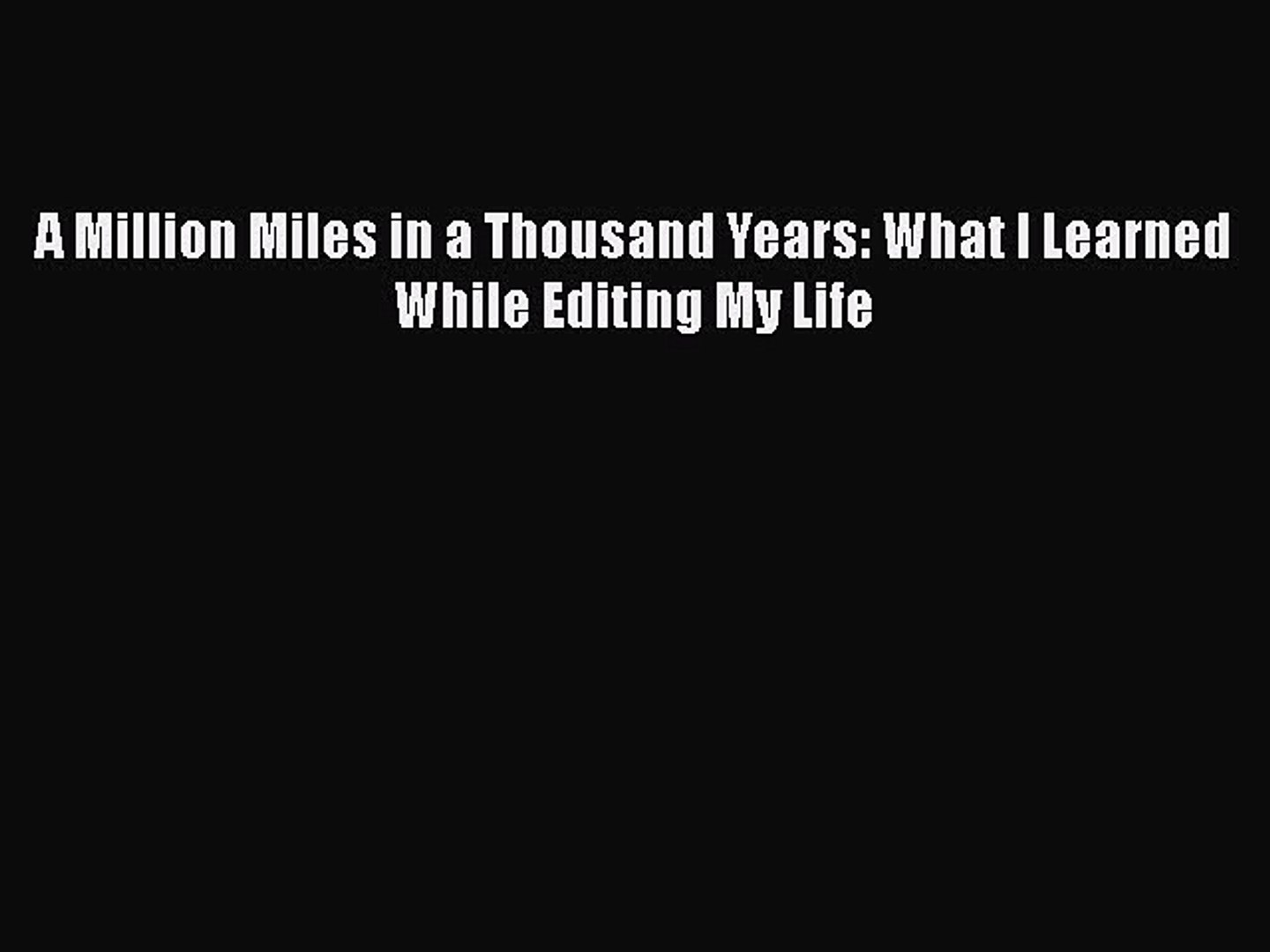 Download A Million Miles in a Thousand Years: What I Learned While Editing My Life  EBook