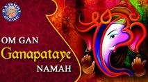 Om Gan Ganapataye Namah - Shri Ganesh Mantra – 108 Times – Popular Ganesh Mantra