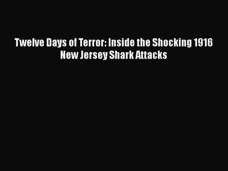 Read Books Twelve Days of Terror: Inside the Shocking 1916 New Jersey Shark Attacks E-Book