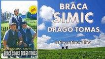 Braca Simic i Drago Tomas - Istina,istina,istina