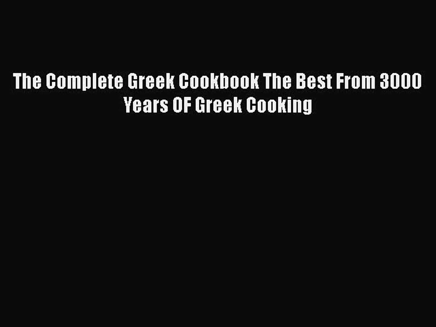 Read Books The Complete Greek Cookbook The Best From 3000 Years OF Greek Cooking E-Book Free