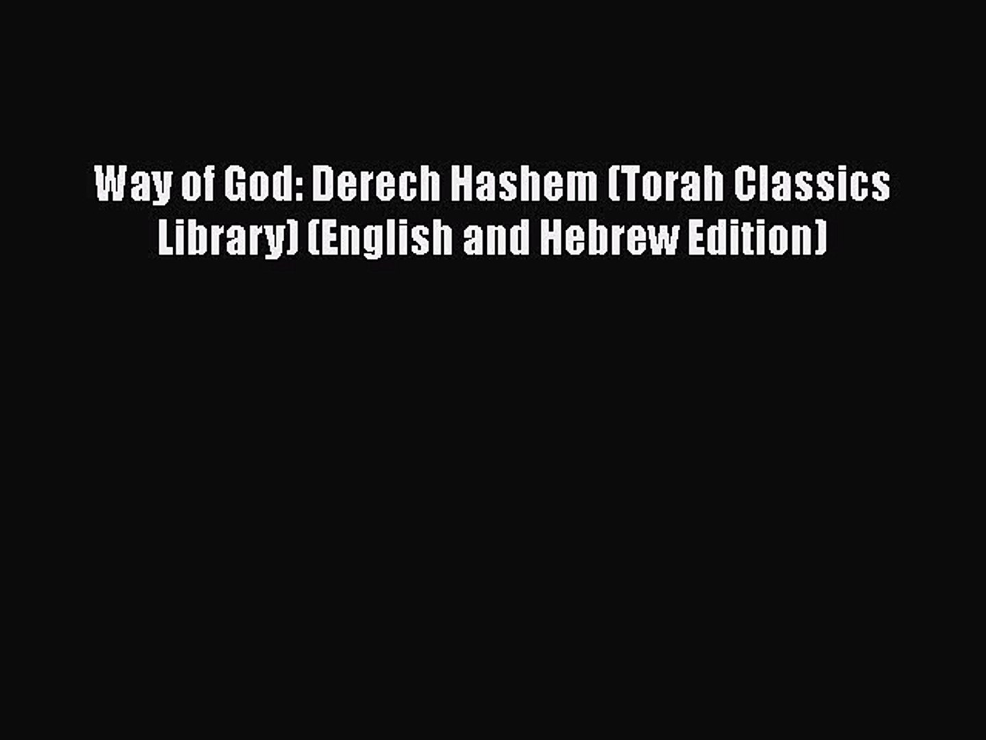 Download Books Way of God: Derech Hashem (Torah Classics Library) (English  and Hebrew Edition)