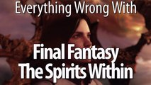 Everything Wrong With Final Fantasy- The Spirits Within