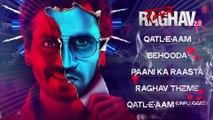 RAMAN RAGHAV 2.0 JUKEBOX (Audio)¦ Nawazuddin Siddiqui, Vicky Kaushal,Sobhita Dhulipala ¦ Ram Sampath