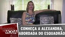 Conheça Alexandra, a participante da semana
