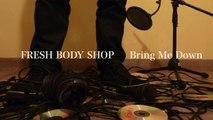Fresh Body Shop - Bring Me Down (Full album)