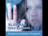 Bł. Chiara Luce Badano - świadectwo Rodziców i Przyjaciół cz. 1/22