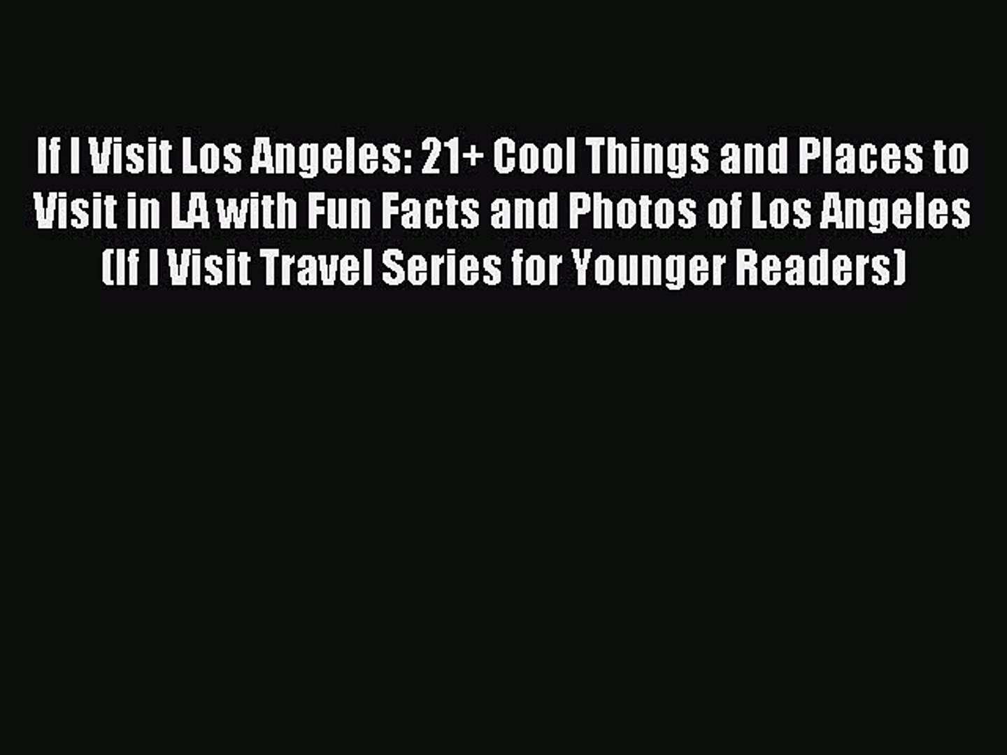 Read If I Visit Los Angeles: 21+ Cool Things and Places to Visit in LA with Fun Facts and Photos