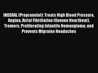 Propranolol Resource | Learn About, Share and Discuss