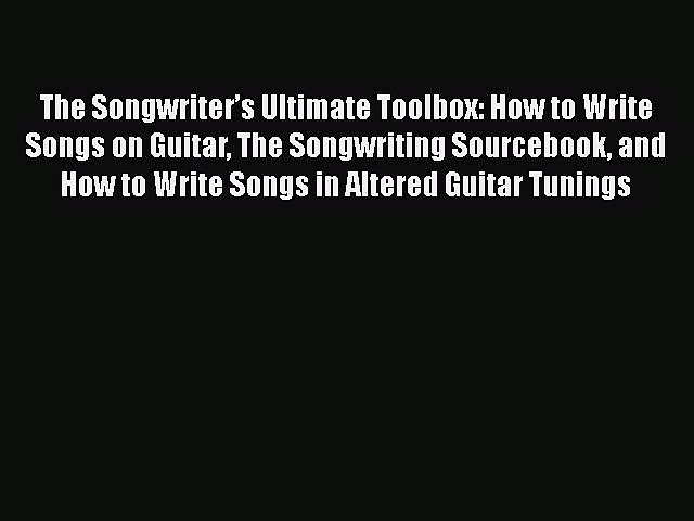 Read The Songwriter's Ultimate Toolbox: How to Write Songs on Guitar The Songwriting Sourcebook
