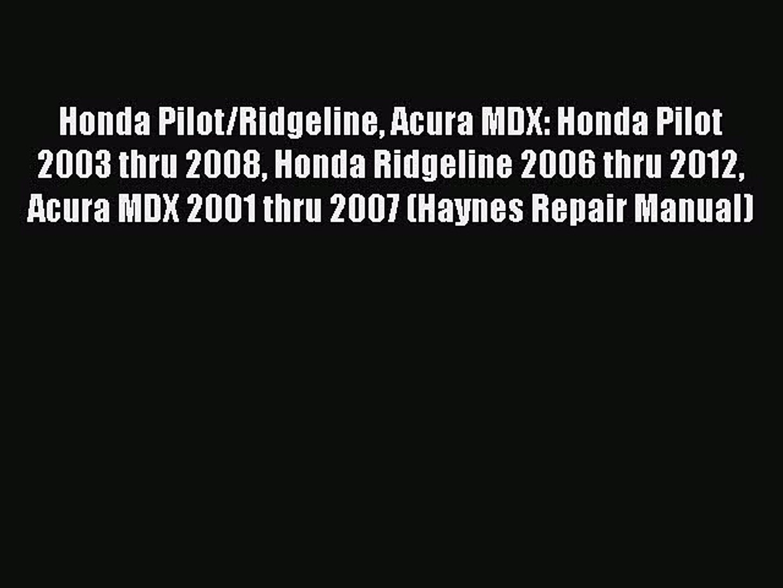 [PDF] Honda Pilot/Ridgeline Acura MDX: Honda Pilot 2003 thru 2008 Honda Ridgeline 2006 thru