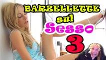 Barzellette Sporche, sul Sesso, per Adulti! 3^episodio!