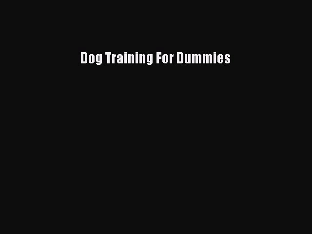 Read Dog Training For Dummies PDF Free