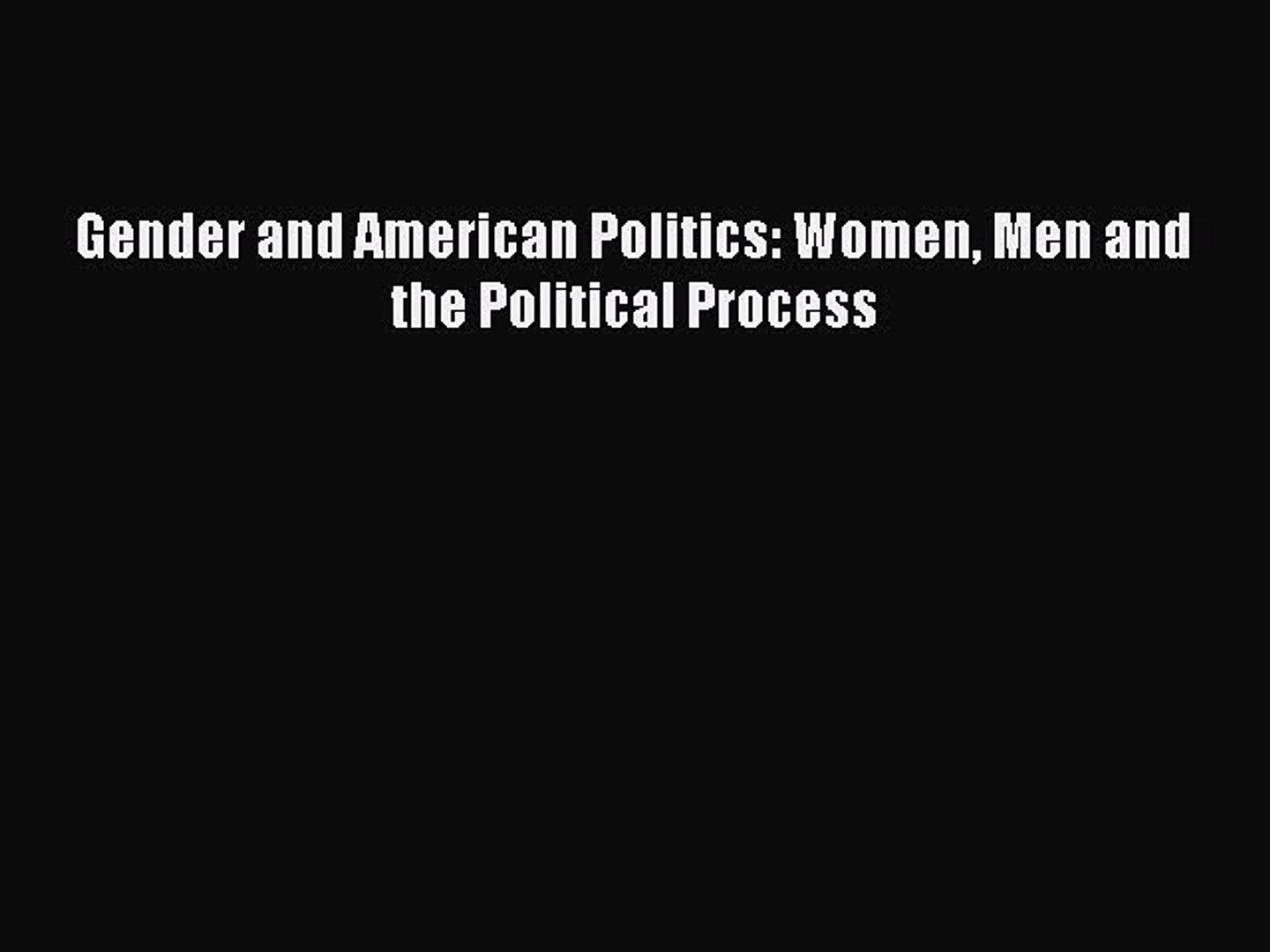 Read Gender and American Politics: Women Men and the Political Process Ebook Free
