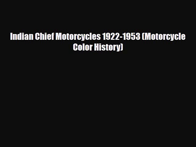[Download] Indian Chief Motorcycles 1922-1953 (Motorcycle Color History) [Read] Full Ebook