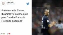 """Zlatan Ibrahimovic : """"Je peux rendre Hollande populaire si je veux"""""""