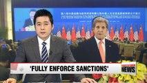 U.S.-China agree to continue fully enforce U.N. sanctions on N. Korea: Kerry
