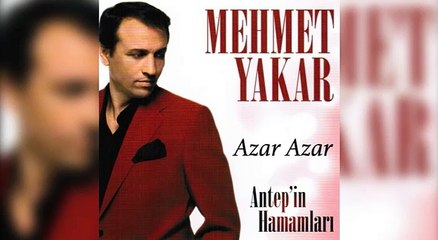 Mehmet Yakar - Azar Azar (Official Audio)