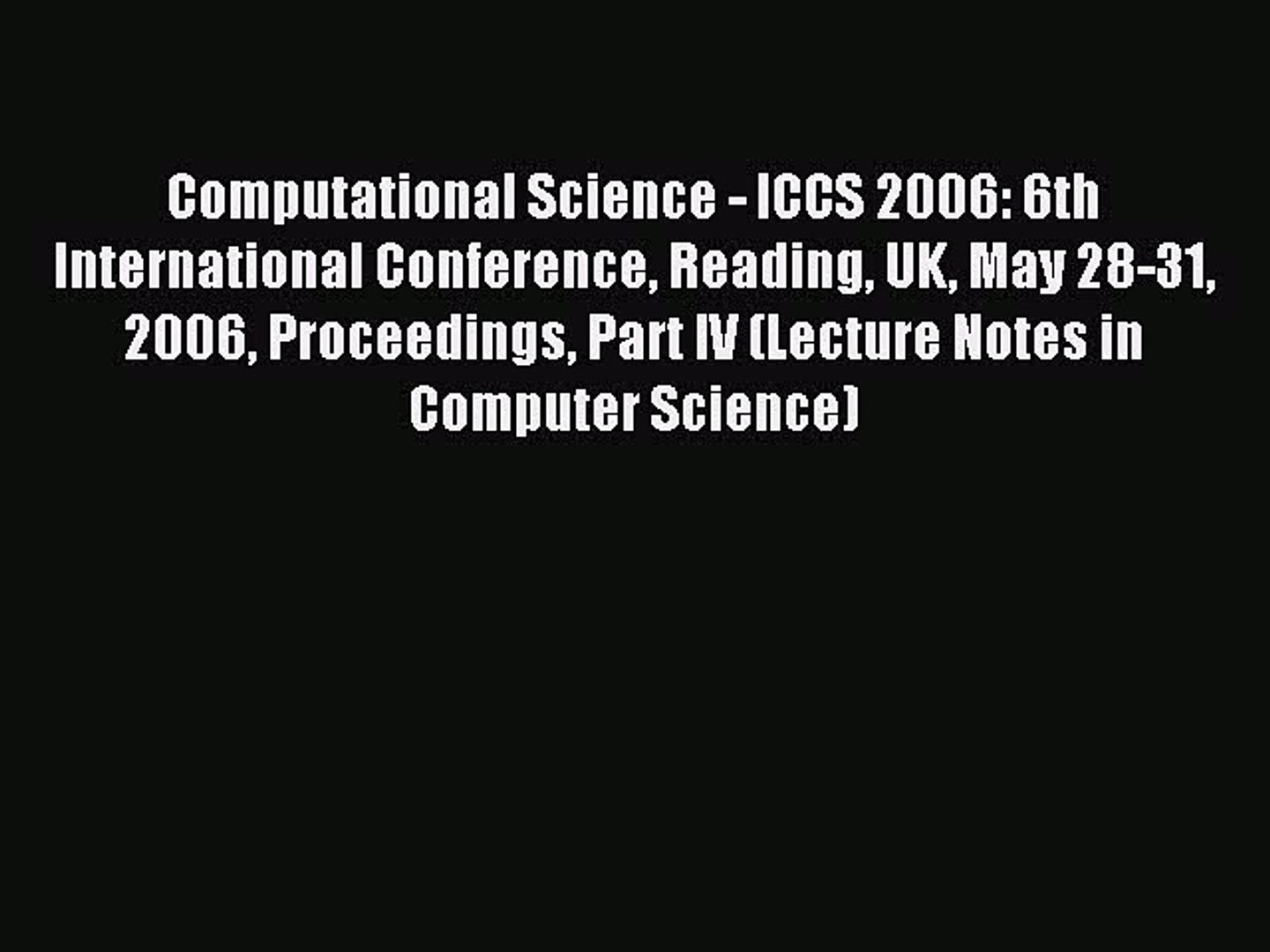 Read Computational Science - ICCS 2006: 6th International Conference Reading UK May 28-31 2006