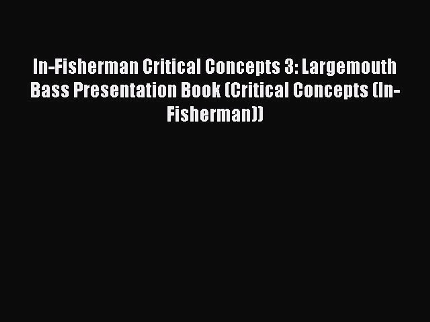 Download Books In-Fisherman Critical Concepts 3: Largemouth Bass  Presentation Book (Critical
