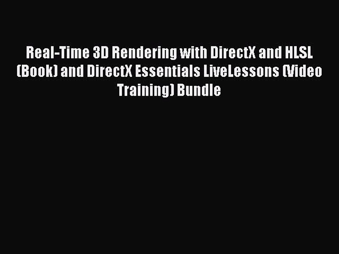 Download Real-Time 3D Rendering with DirectX and HLSL (Book) and DirectX  Essentials LiveLessons