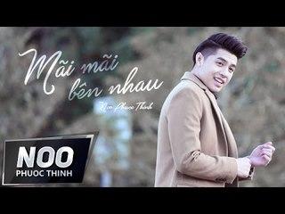 Mãi Mãi Bên Nhau | Noo Phước Thịnh | Official MV