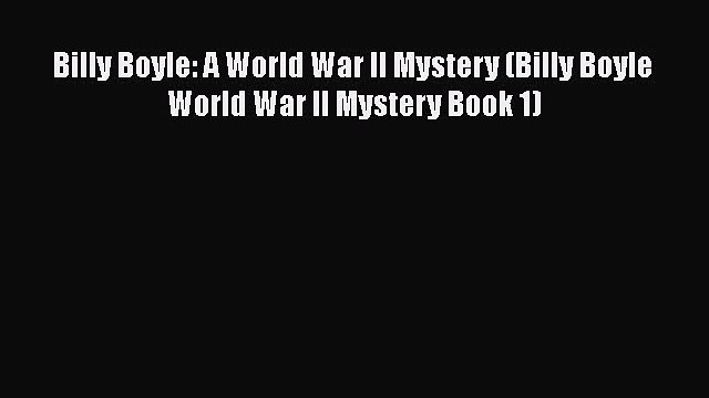 Read Books Billy Boyle: A World War II Mystery (Billy Boyle World War II Mystery Book 1) ebook