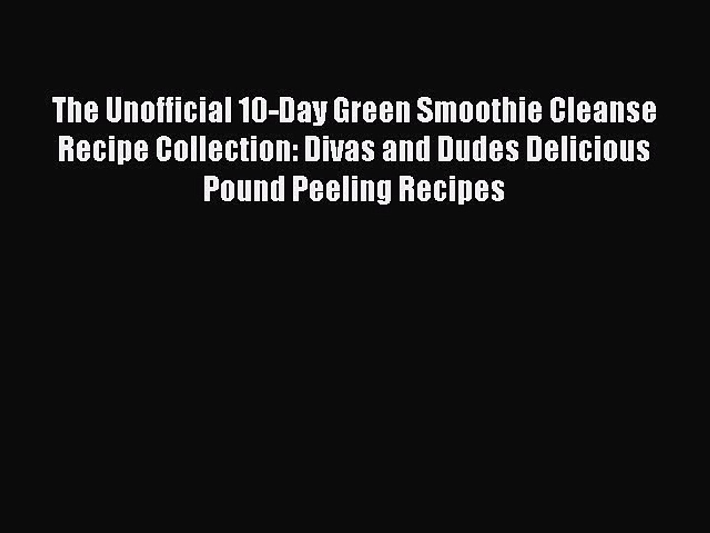 Read The Unofficial 10 Day Green Smoothie Cleanse Recipe Collection Divas And Dudes Delicious