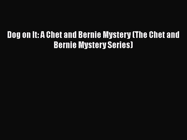 Read Books Dog on It: A Chet and Bernie Mystery (The Chet and Bernie Mystery Series) Ebook | Godialy.com
