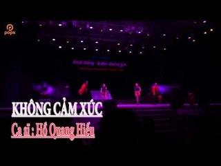 Không Cảm Xúc - Hồ Quang Hiếu | Liveshow Minh Thống