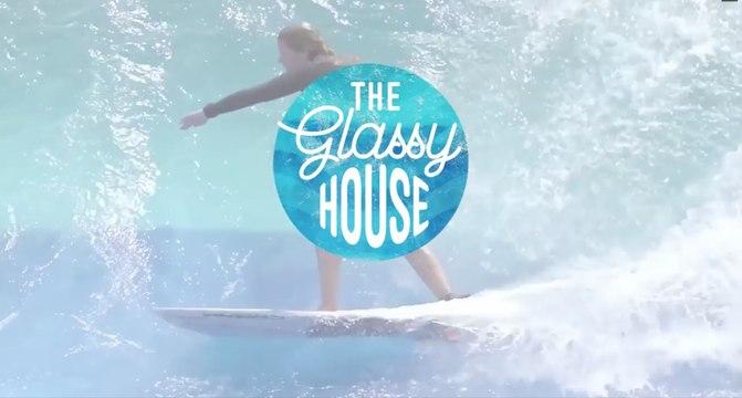 La vague artificielle de St Gilles... Autrement dit THE GLASSY HOUSE