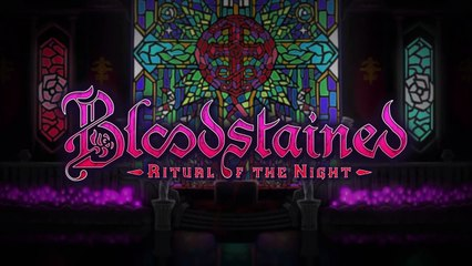 Bloodstained Ritual of the Night - Gameplay
