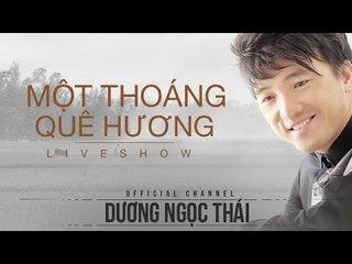 Liveshow Một Thoáng Quê Hương - Dương Ngọc Thái đã sẵn sàng
