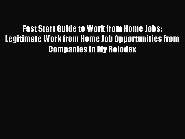 Read Fast Start Guide to Work from Home Jobs: Legitimate Work from Home Job Opportunities from