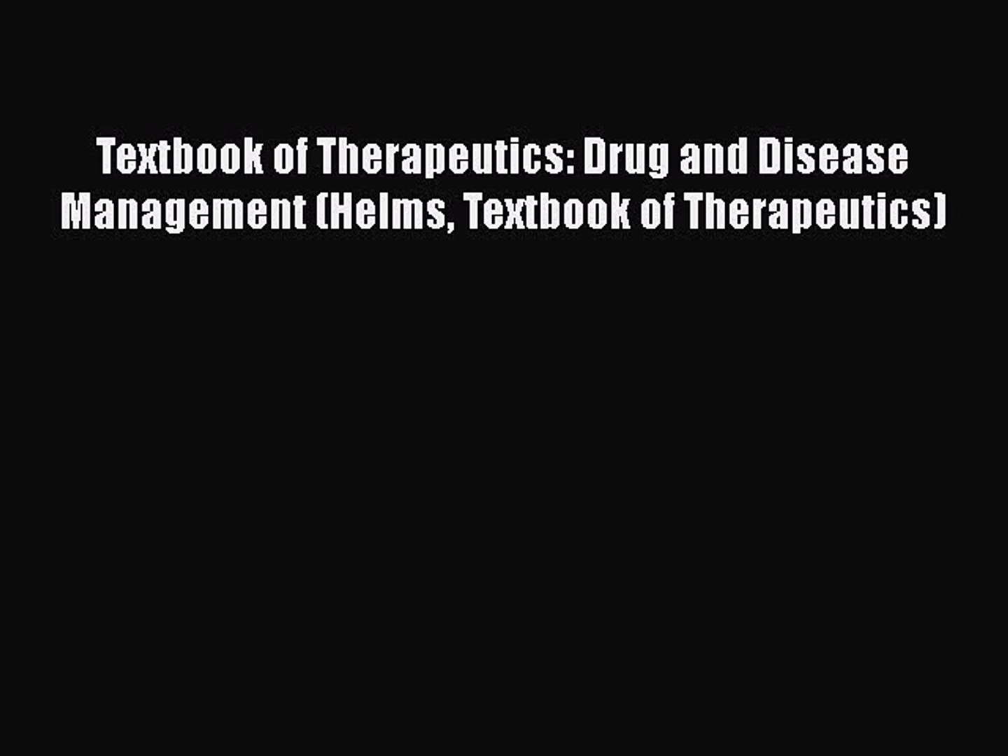 Download Textbook of Therapeutics: Drug and Disease Management (Helms Textbook of Therapeutics)