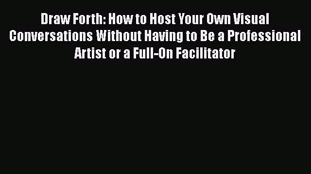 READbook Draw Forth: How to Host Your Own Visual Conversations Without Having to Be a Professional