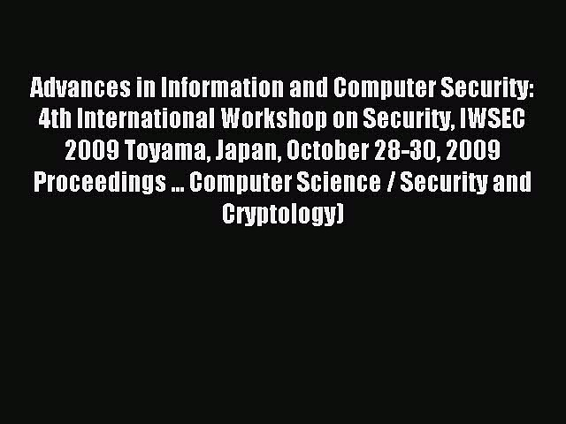Read Advances in Information and Computer Security: 4th International Workshop on Security